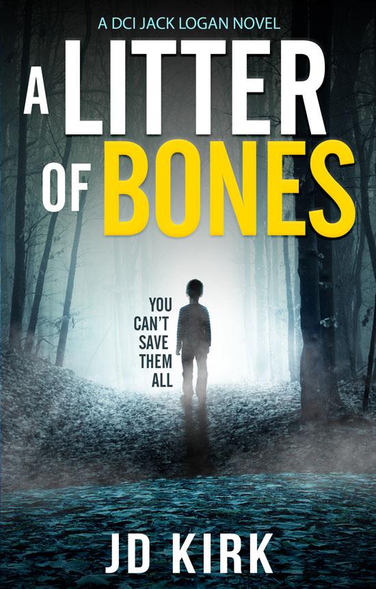 A Litter of Bones - Scottish Crime Fiction by JD Kirk