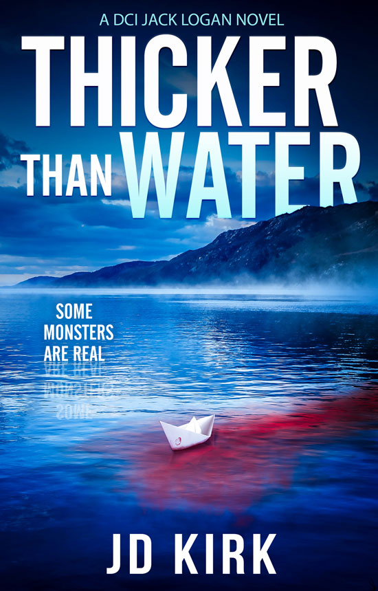 Thicker Than Water - Scottish Crime Fiction novel by JD Kirk